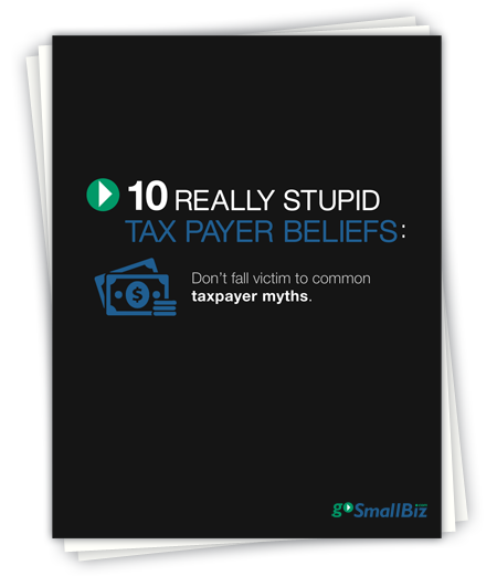 GoSmallBiz_Ebook_10_Really_Stupid_TaxPayer_Beliefs_450